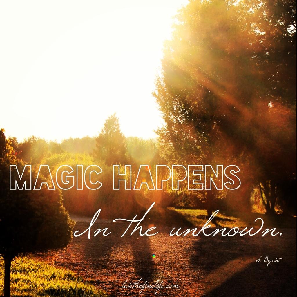 Magic Happens:: Live the Fine Life