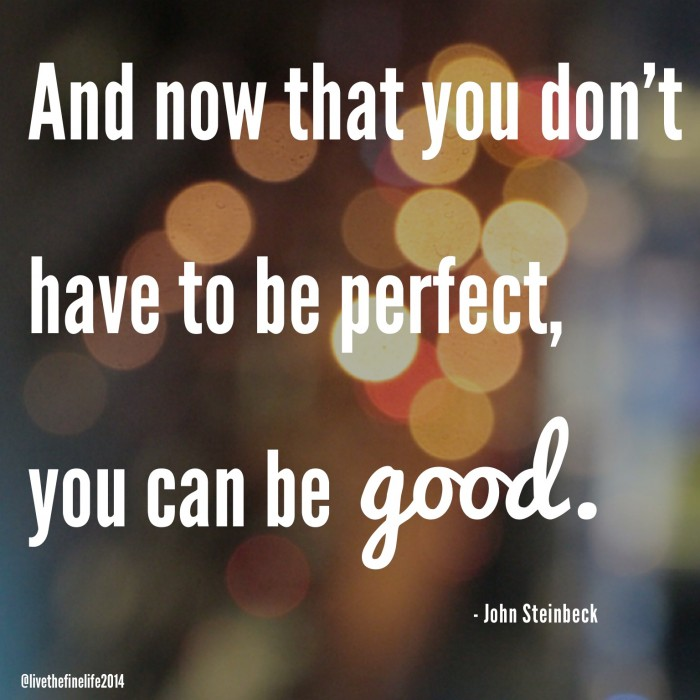 """""""You can be good"""" quote from John Steinbeck"""